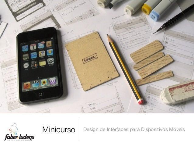Minicurso Design de Interfaces para Dispositivos Móveis