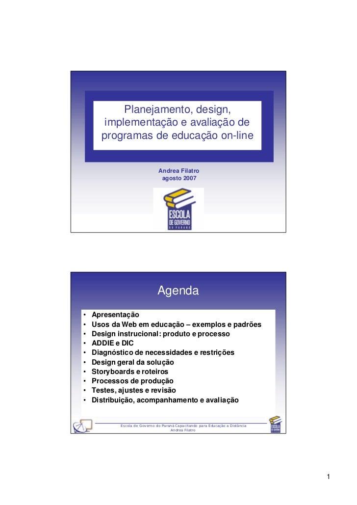 Planejamento, design,       implementação e avaliação de      programas de educação on-line                              A...