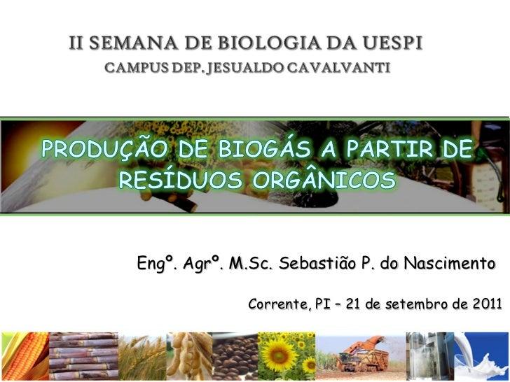 Engº. Agrº. M.Sc. Sebastião P. do Nascimento Corrente, PI – 21 de setembro de 2011