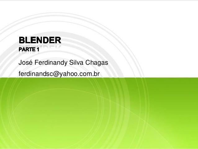 José Ferdinandy Silva Chagasferdinandsc@yahoo.com.br