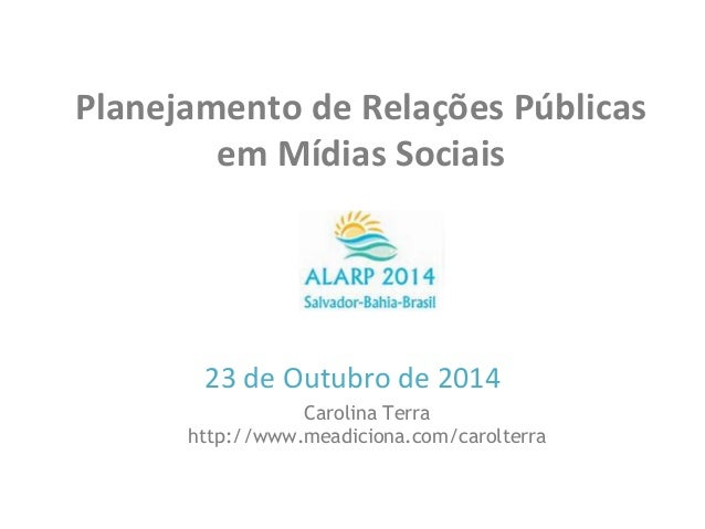 Planejamento  de  Relações  Públicas   em  Mídias  Sociais         23  de  Outubro  de  2014  ...