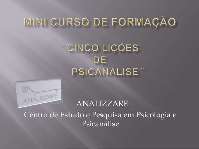 ANALIZZARECentro de Estudo e Pesquisa em Psicologia ePsicanálise