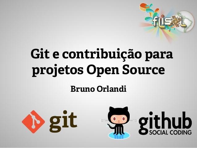 Bruno Orlandi Git e contribuição para projetos Open Source