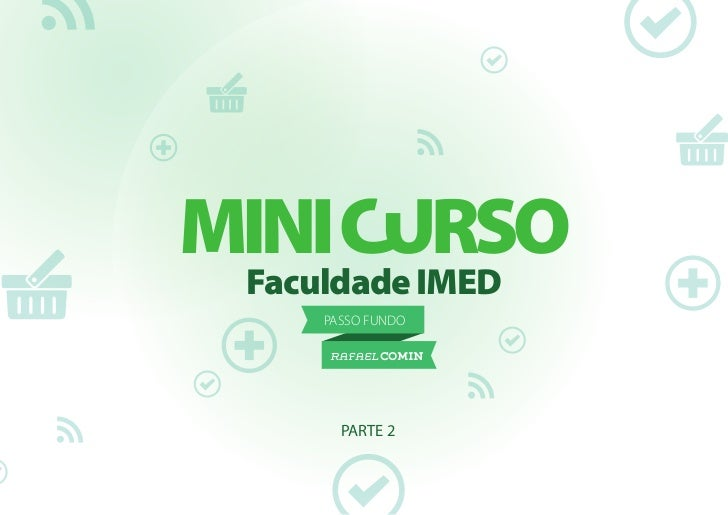 Faculdade IMED    PASSO FUNDO    RAFAEL COMIN      PARTE 2