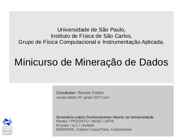 Universidade de São Paulo,Instituto de Física de São Carlos,Grupo de Física Computacional e Instrumentação Aplicada.Minicu...