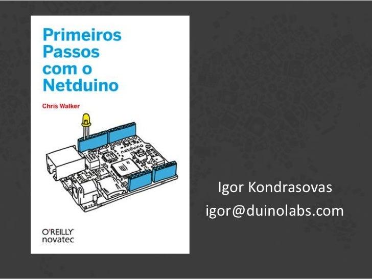 Igor Kondrasovasigor@duinolabs.com
