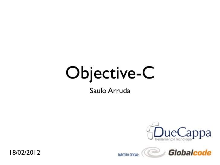 Objective-C                Saulo Arruda18/02/2012