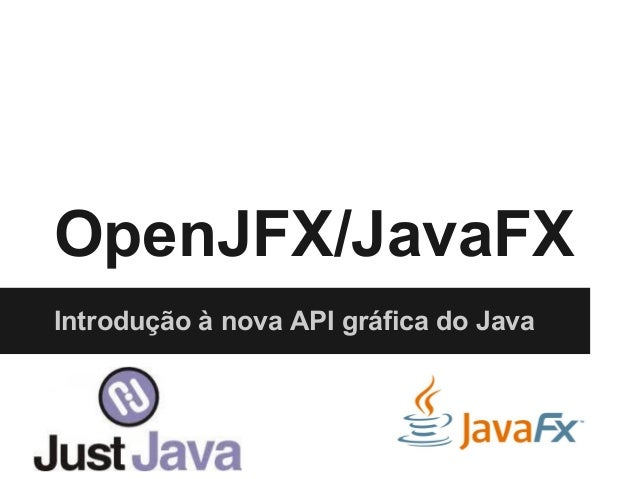 OpenJFX/JavaFX Introdução à nova API gráfica do Java