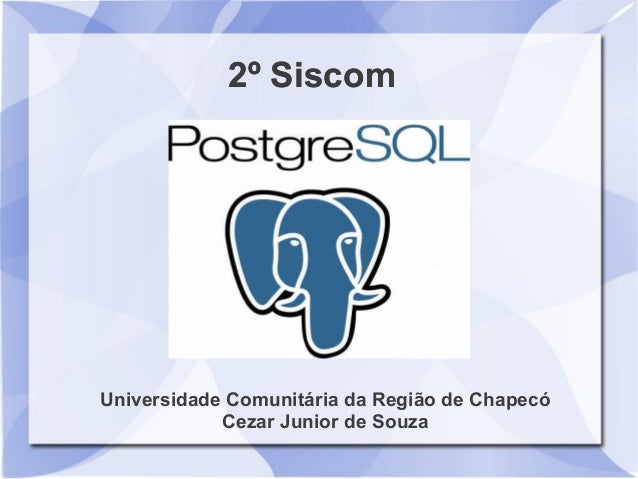 2º Siscom  Universidade Comunitária da Região de Chapecó Cezar Junior de Souza