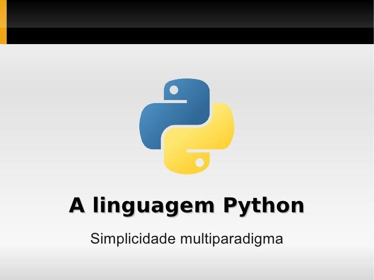 A linguagem Python  Simplicidade multiparadigma