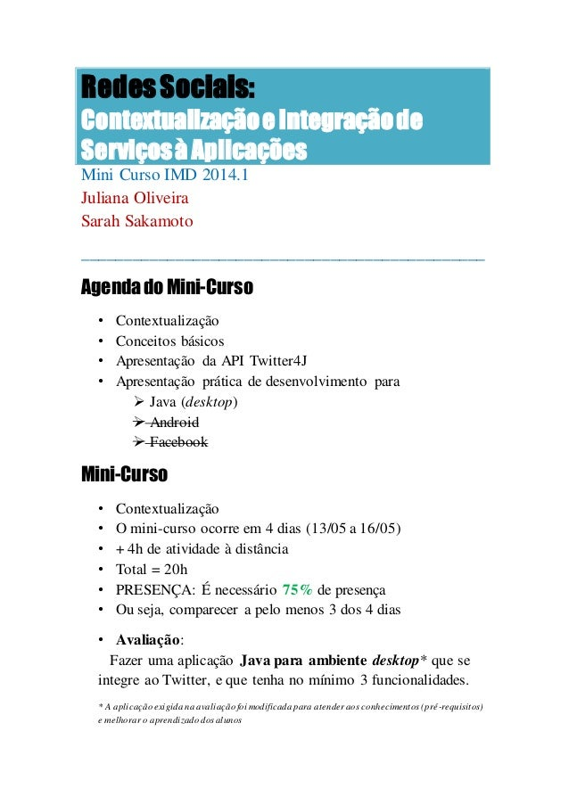 RedesSociais: ContextualizaçãoeIntegraçãode Serviçosà Aplicações Mini Curso IMD 2014.1 Juliana Oliveira Sarah Sakamoto ___...
