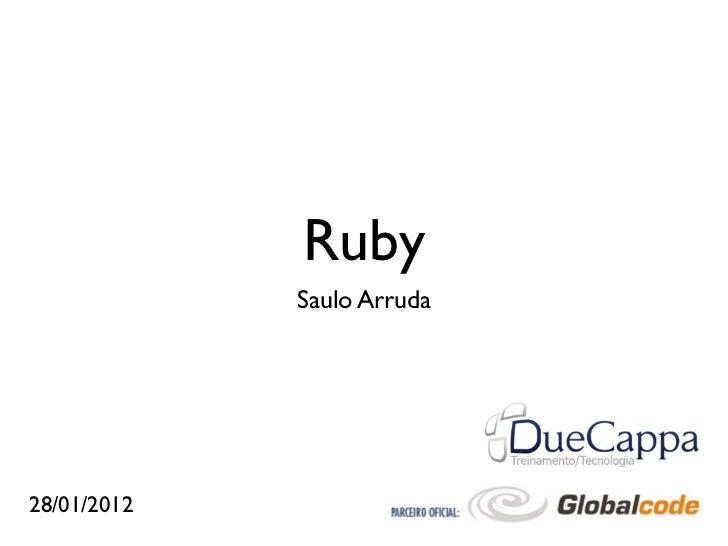 Ruby             Saulo Arruda28/01/2012