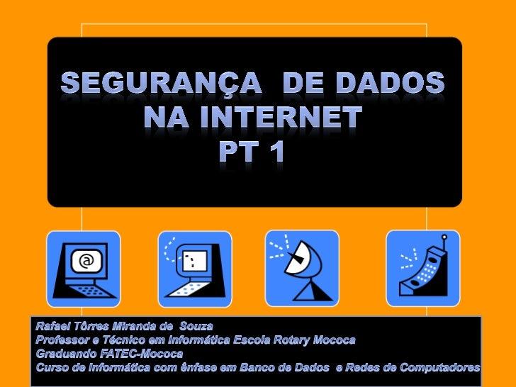 Segurança na  Internet• Agenda