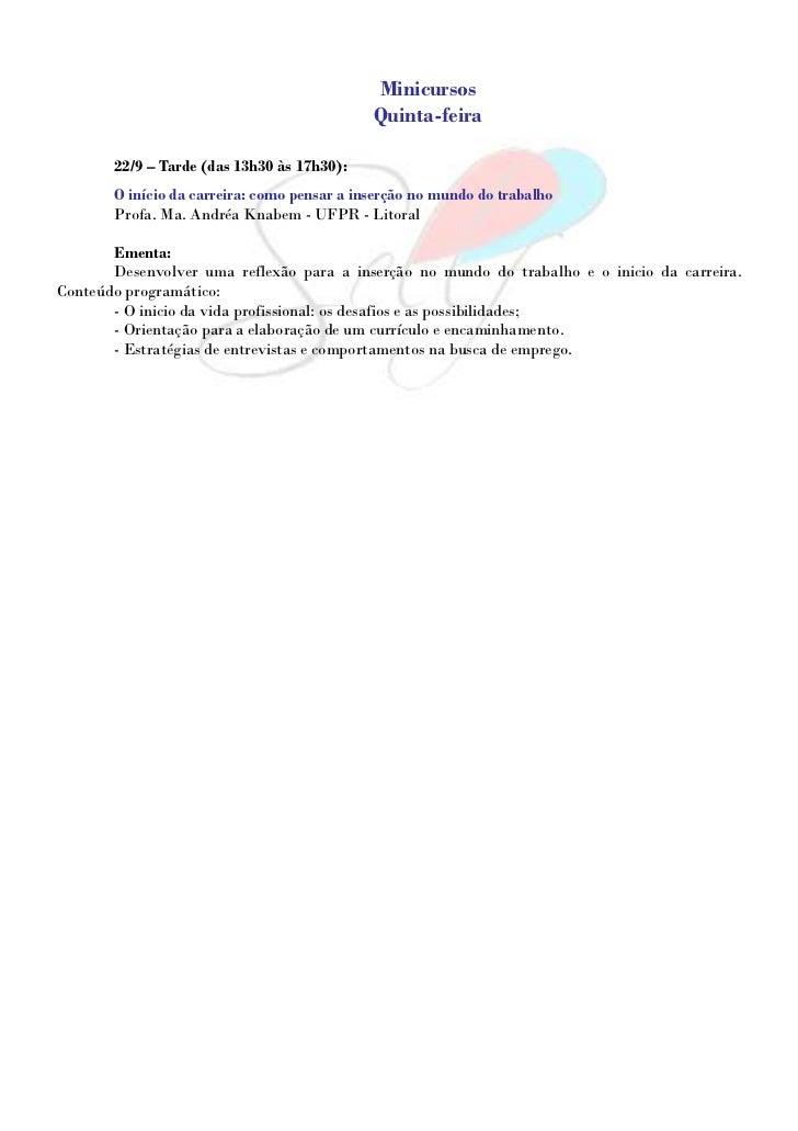 Minicursos                                             Quinta-feira       22/9 – Tarde (das 13h30 às 17h30):       O iníci...