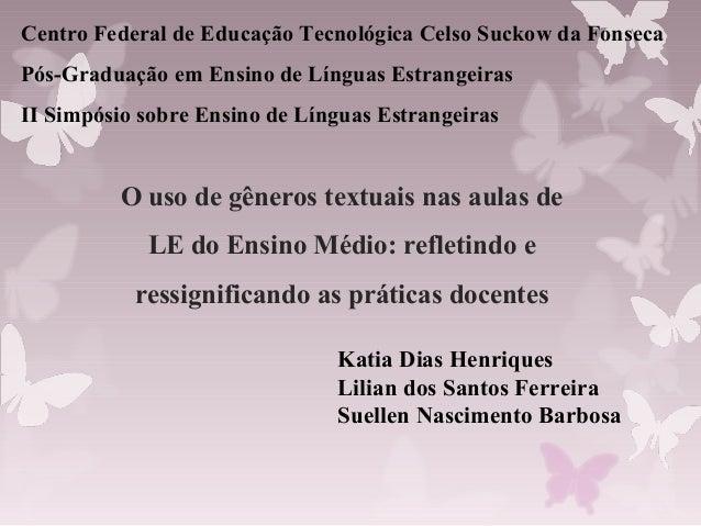 Centro Federal de Educação Tecnológica Celso Suckow da FonsecaPós-Graduação em Ensino de Línguas EstrangeirasII Simpósio s...