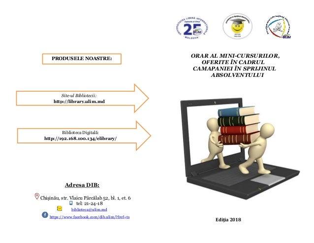 Adresa DIB: Chişinău, str. Vlaicu Pârcălab 52, bl. 1, et. 6 tel: 21-24-18 biblioteca@ulim.md https://www.facebook.com/dib....
