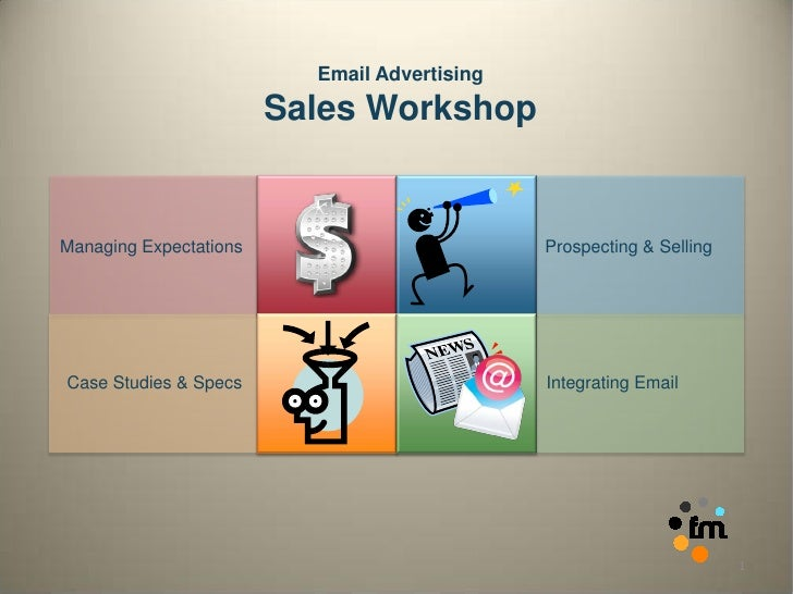 Email Advertising                        Sales WorkshopManaging Expectations                         Prospecting & Selling...