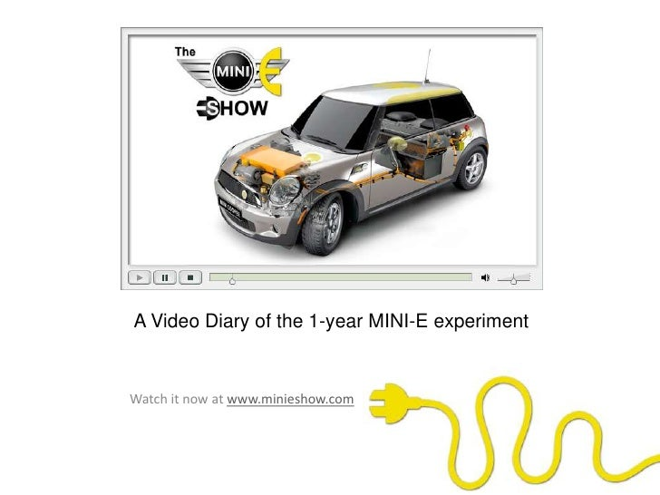 A Video Diary of the 1-year MINI-E experiment<br />Watch it now at www.minieshow.com<br />