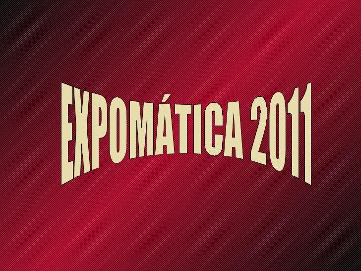 EXPOMÁTICA 2011