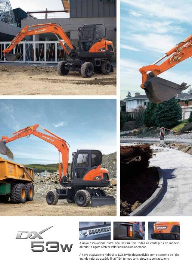 l _ _. .A›- *-~_:   _ V_ A nova escavadeíra hidráulica DX53W tem todas as vantagens do modelo _é ¡ . _ J j anterior,  e ag...