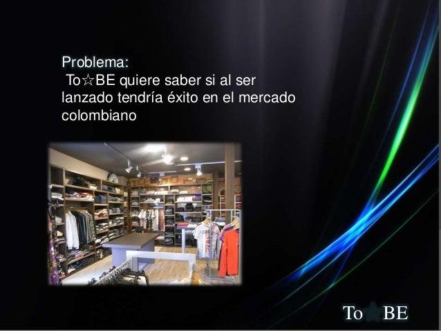 To BEProblema:To☆BE quiere saber si al serlanzado tendría éxito en el mercadocolombiano
