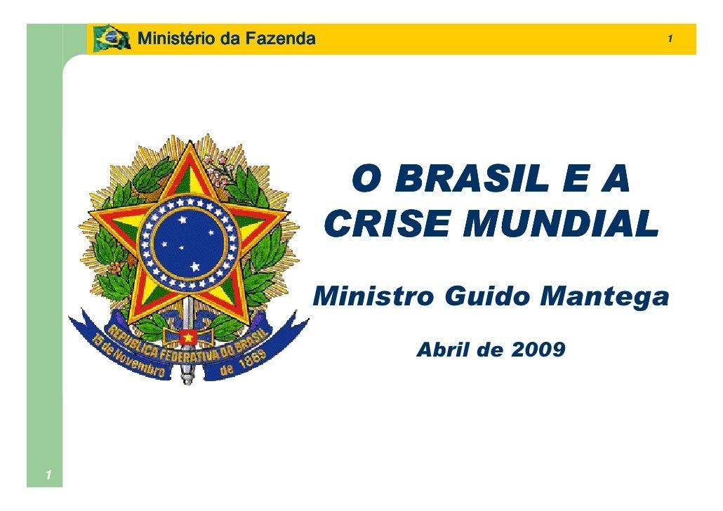 Ministério da Fazenda     Ministé                                    1                                  O BRASIL E A      ...