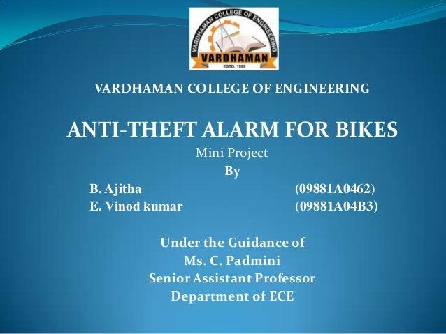 VARDHAMAN COLLEGE OF ENGINEERINGANTI-THEFT ALARM FOR BIKES                  Mini Project                      By B. Ajitha...