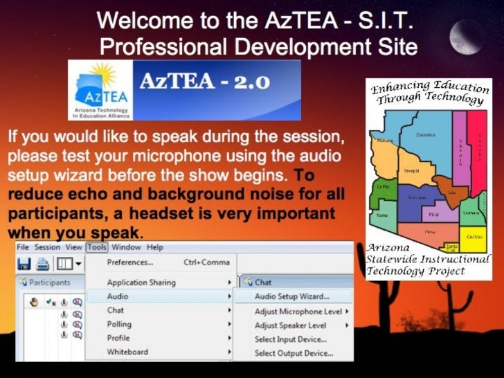 Welcome to the AzTEA - S.I.T.  Professional Development Site If you would like to speak during the session, please test yo...