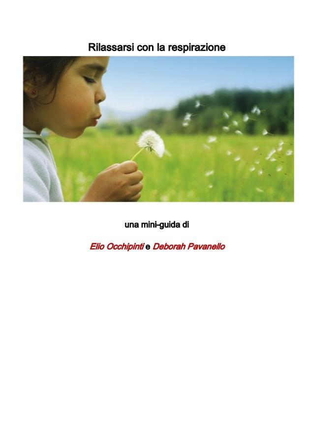 Rilassarsi con la respirazione una mini-guida di Elio Occhipinti e Deborah Pavanello