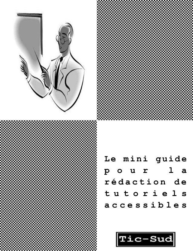 Le mini guide p o u r l a rédaction de t u t o r i e l s accessibles
