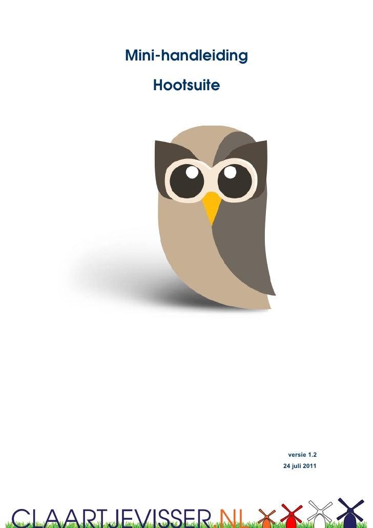 Mini-handleiding   Hootsuite                    versie 1.2                   24 juli 2011