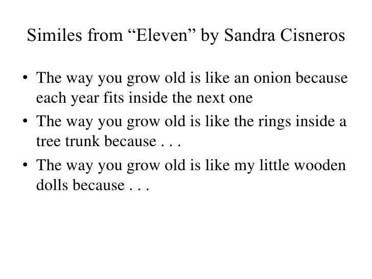eleven by sandra cisneros This product by creative works is based on the short story ( eleven) by sandra cisneros it has over 19 higher order thinking questions ( short and long answers) the.