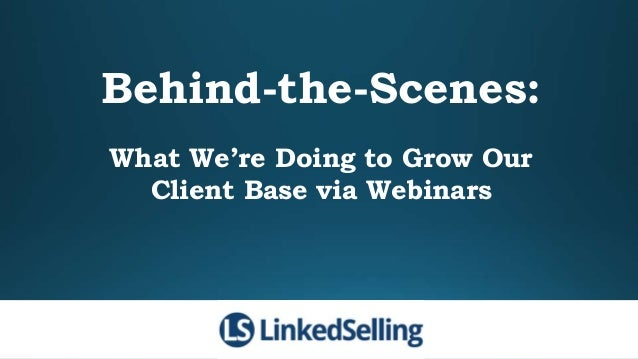 Behind-the-Scenes: What We're Doing to Grow Our Client Base via Webinars