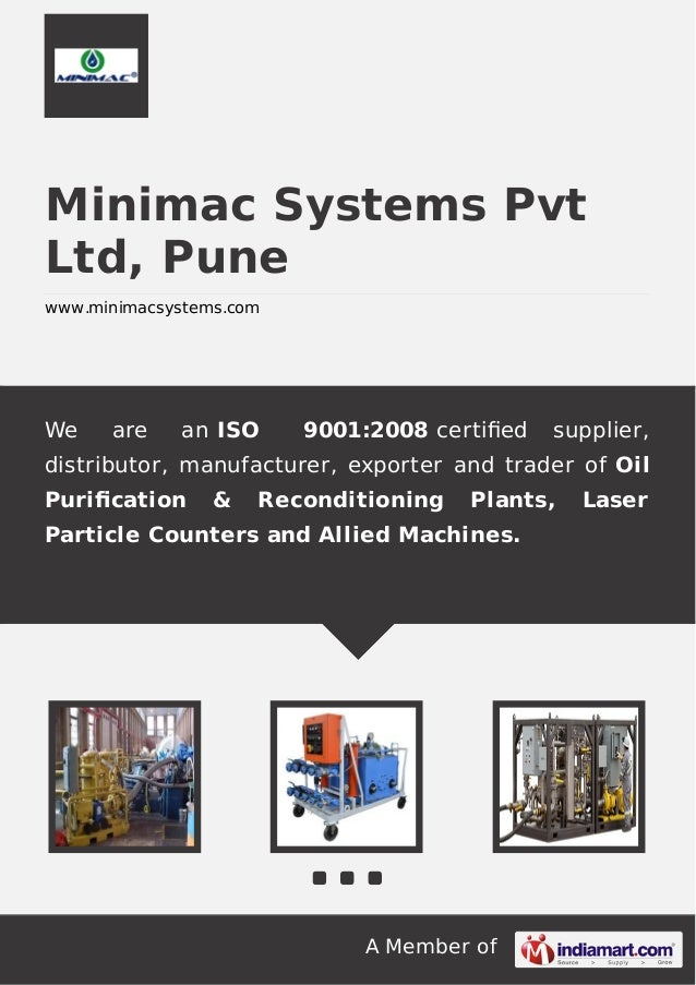 A Member of Minimac Systems Pvt Ltd, Pune www.minimacsystems.com We are an ISO 9001:2008 certified supplier, distributor, m...
