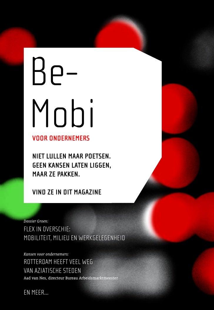 Be-    Mobi     Voor ondernemers      niet lullen maar poetsen.     Geen kansen laten liGGen,     maar ze pakken.      Vin...