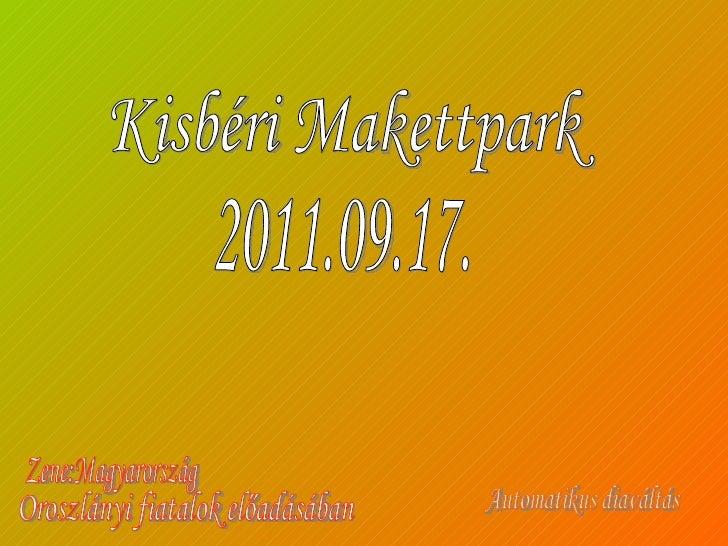 Kisbéri Makettpark 2011.09.17. Zene:Magyarország Automatikus diaváltás Oroszlányi fiatalok előadásában