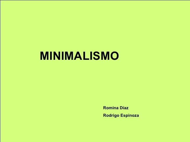 MINIMALISMO Romina Díaz Rodrigo Espinoza