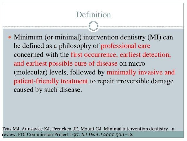 minimal intervention dentistry Minimal intervention dentistry: part 4 detection and diagnosis of initial caries lesions a guerrieri,1 c gaucher,2 e bonte3 and j j lasfargues4.