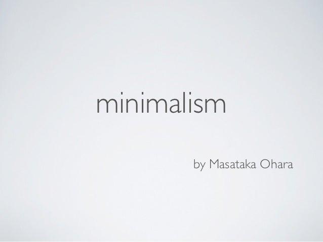 Minimalism for Who started minimalism