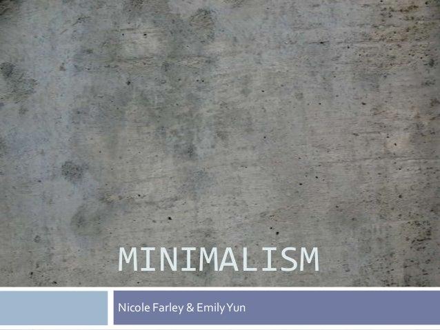 MINIMALISMNicole Farley & Emily Yun