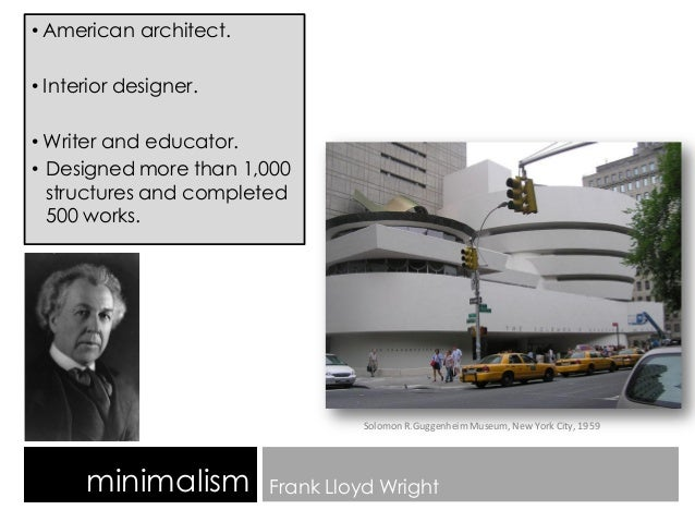 the influence of the aesthetic movement on the taste of the architect frank lloyd wright The only architect wright acknowledged as an influence the frank lloyd wright foundation and the frank lloyd movement: japonism: aesthetic.