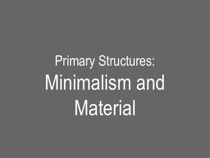 Minimalism and material for Minimal art slideshare