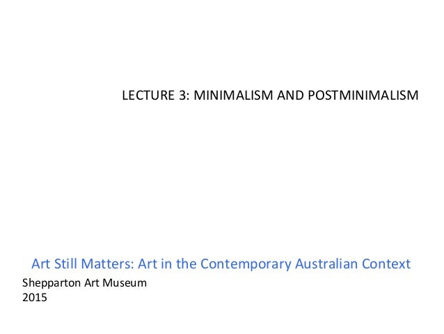 Week 3 minimalism and postminimalism lecture for Minimal art slideshare