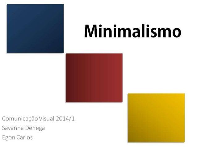 Arte contempor nea minimalismo nos dias de hoje 2014 for Minimalismo