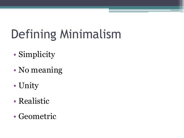 Minimalism project for Minimal art slideshare