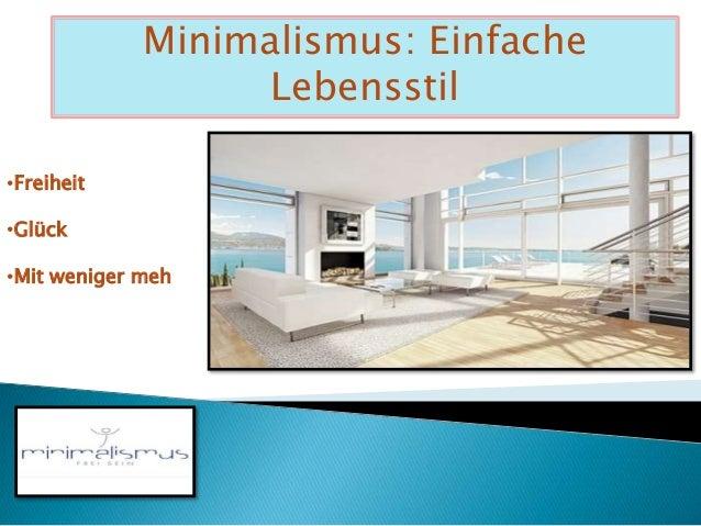 Minimalismus einfache lebensstil for Minimalismus als lebensstil