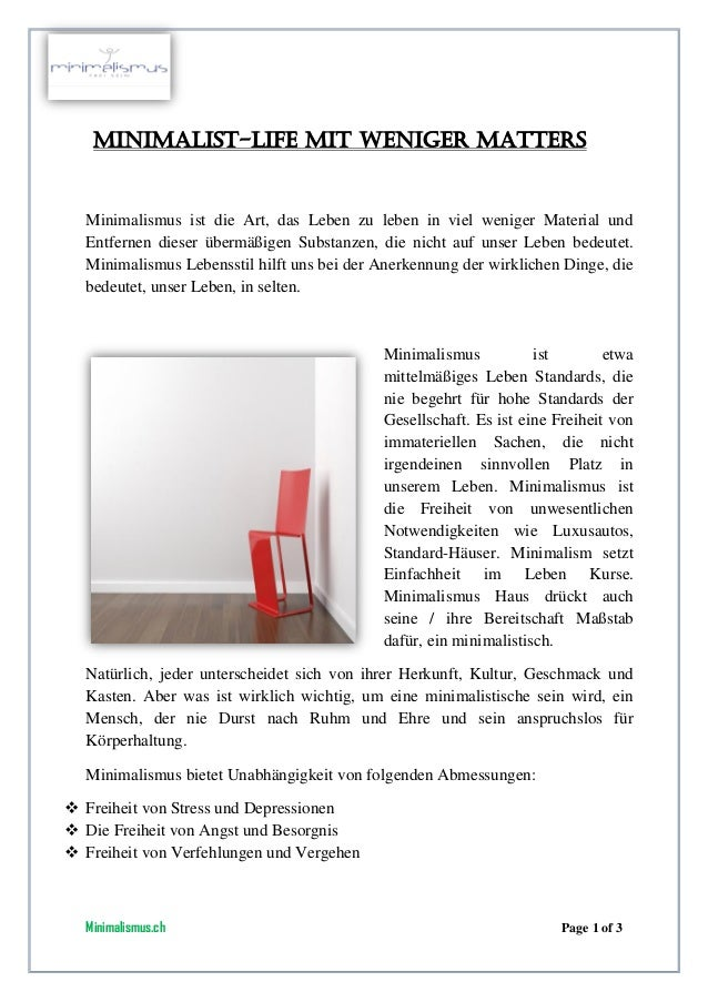 Minimalismus.ch Page 1 of 3 MINIMALIST-LIFE mit weniger MATTERS Minimalismus ist die Art, das Leben zu leben in viel wenig...