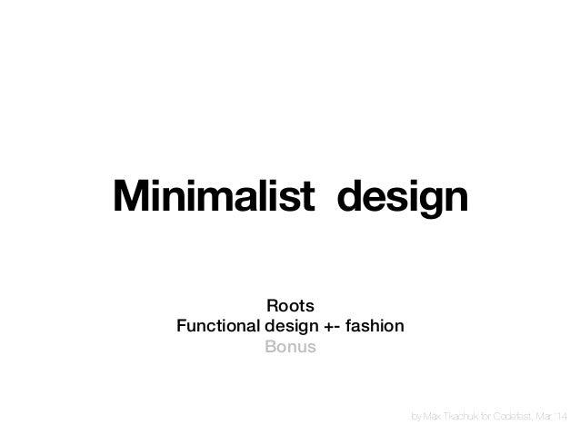 Roots! Functional design +- fashion! Bonus! by Max Tkachuk for Codefest, Mar '14 Minimalist design