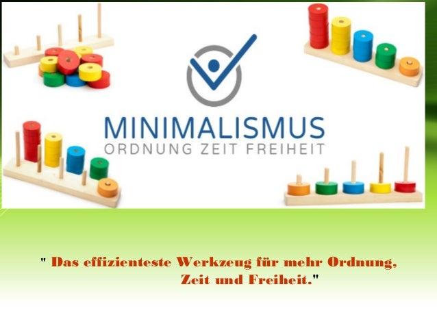 """"""" Das effizienteste Werkzeug für mehr Ordnung, Zeit und Freiheit."""""""