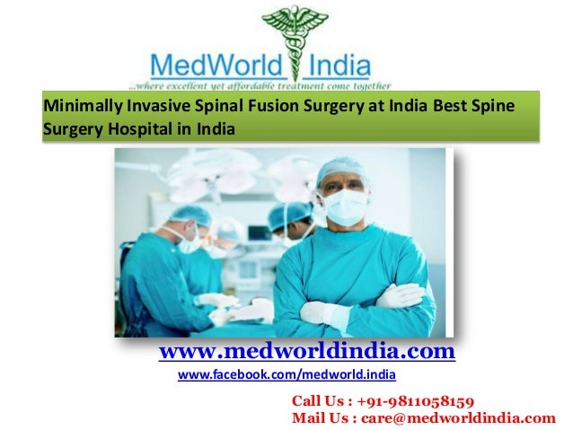 Minimally Invasive Spinal Fusion Surgery at India Best Spine Surgery Hospital in India  www.medworldindia.com www.facebook...